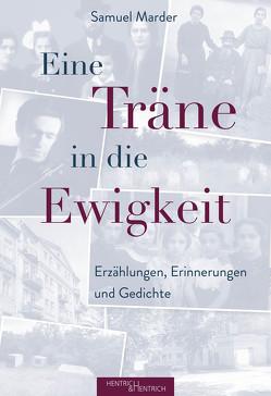 Eine Träne in die Ewigkeit von Greenberg,  Irving, Marder,  Samuel, Seeberg,  Ulrich, Yuter,  Alan Y.