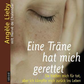 Eine Träne hat mich gerettet von Berlinghof,  Ursula, Lieby,  Angèle