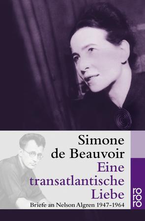 Eine transatlantische Liebe von Beauvoir,  Simone de, Klein,  Judith, Le Bon de Beauvoir,  Sylvie