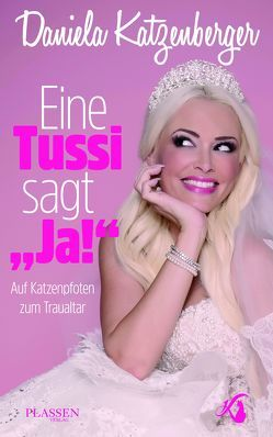 """Eine Tussi sagt """"Ja!"""" von Katzenberger,  Daniela"""