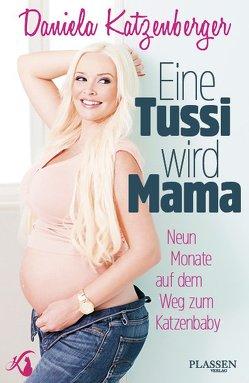 Eine Tussi wird Mama von Katzenberger,  Daniela