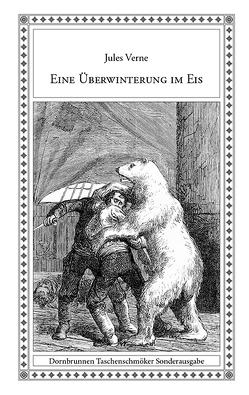 Eine Überwinterung im Eis von Beaucé,  Jean-Adolphe de, Marie,  Adrien-Emmanuel, Verne,  Jules