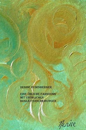 Eine übliche Fahndung mit unüblichen Begleiterscheinungen von Remisberger,  Denise