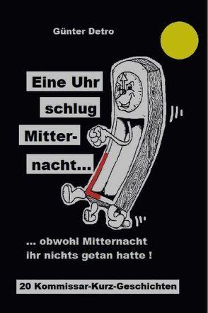 Eine Uhr schlug Mitternacht … von Detro,  Günter, Frömbgen,  Marcel