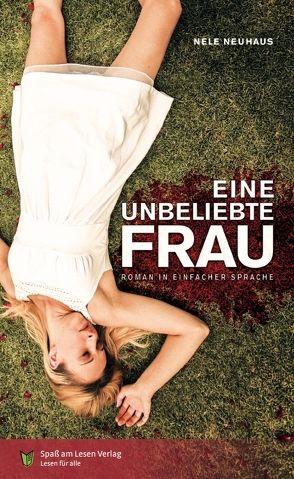 Eine unbeliebte Frau von Ladewig,  Heike, Neuhaus,  Nele, Spaß am Lesen Verlag GmbH