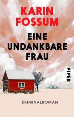 Eine undankbare Frau von Fossum,  Karin, Haefs,  Gabriele