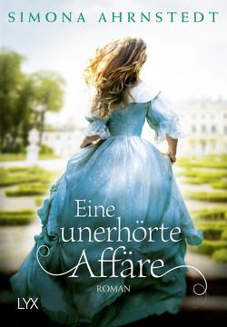 Eine unerhörte Affäre von Ahrnstedt,  Simona, Roßbach,  Corinna