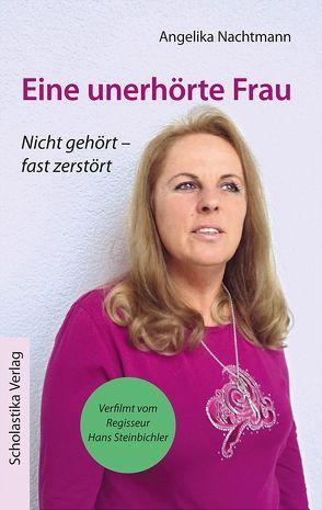 Eine unerhörte Frau von Nachtmann,  Angelika