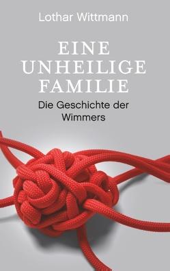 Eine unheilige Familie von Wittmann,  Lothar