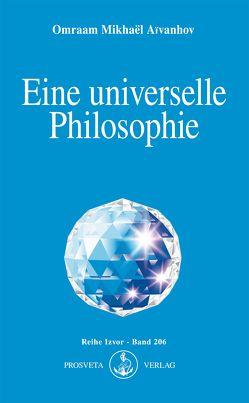 Eine universelle Philosophie von Aivanhov,  Omraam Mikhael