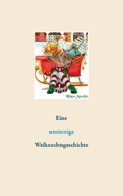 Eine unsinnige Weihnachtsgeschichte von Mondini,  Hiam