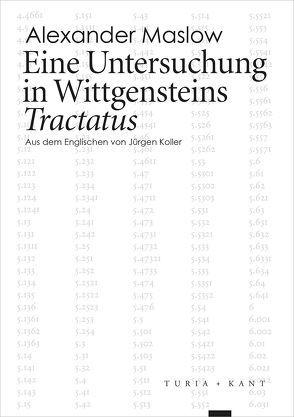Eine Untersuchung in Wittgensteins Tractatus von Koller,  Jürgen, Maslow,  Alexander