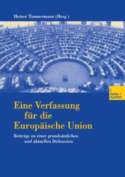 Eine Verfassung für die Europäische Union von Timmermann,  Heiner