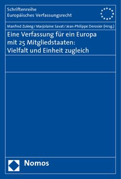 Eine Verfassung für ein Europa mit 25 Mitgliedstaaten: Vielfalt und Einheit zugleich von Derosier,  Jean-Philippe, Savat,  Marjolaine, Zuleeg,  Manfred