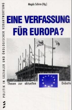 Eine Verfassung für Europa? von Holzapfel,  Hartmut, Leinen,  Josef, Schirm,  Magda