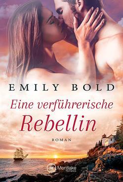 Eine verführerische Rebellin von Bold,  Emily