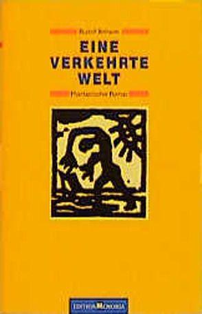 Eine verkehrte Welt. Phantastischer Roman von Arnheim,  Rudolf, Schumann,  Thomas B