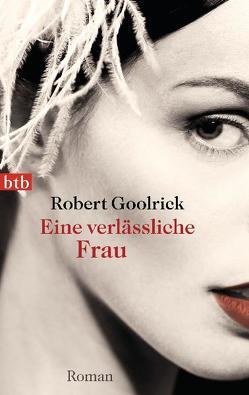 Eine verlässliche Frau von Goolrick,  Robert, Ruben Becker,  Martin