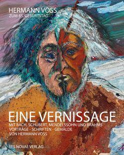 EINE VERNISSAGE mit Bach, Schubert, Mendelssohn und Brahms von Teuffel,  Gunter, Voss,  Hermann