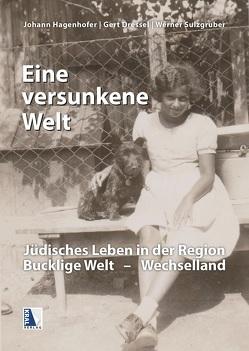 """""""Eine versunkene Welt …"""" von Dressel,  Gert, Hagenhofer,  Johann, Sulzgruber,  Werner, Verein Tourismus Bucklige Welt (Hg.)"""