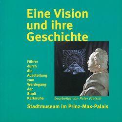Eine Vision und ihre Geschichte von Pretsch,  Peter