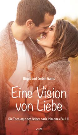 Eine Vision von Liebe von Gams,  Birgit, Gams,  Corbin, Melina,  Livio