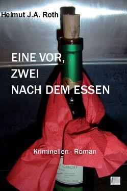 Eine vor, zwei nach dem Essen von Roth,  Helmut J. A.