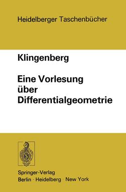 Eine Vorlesung über Differentialgeometrie von Klingenberg,  W.