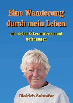 Eine Wanderung durch mein Leben von Schäfer,  Dietrich