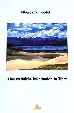 Eine weibliche Inkarnation in Tibet Facsimile Reprint aus Archiv für Religionswissenschaft 17 (1914), S. 437-454 von Aschoff,  Jürgen C., Grünwedel,  Albert