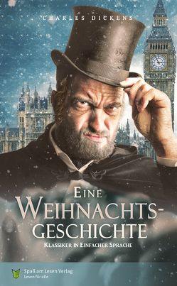 Eine Weihnachtsgeschichte von Dickens,  Charles, Spaß am Lesen Verlag GmbH, Stoll,  Bettina