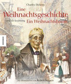 Eine Weihnachtsgeschichte von Dickens,  Charles, Ingpen,  Robert, Müller-Wallraf,  Gundula
