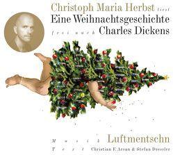 Eine Weihnachtsgeschichte von Arsan,  Christian F, Dickens,  Charles, Dressler,  Stefan, Herbst,  Christoph M, Luftmentschn