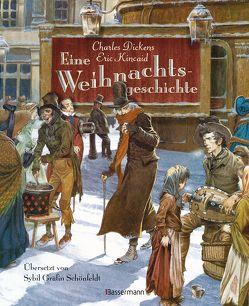 Eine Weihnachtsgeschichte von Dickens,  Charles, Kincaid,  Eric, Schönfeldt,  Sybil Gräfin