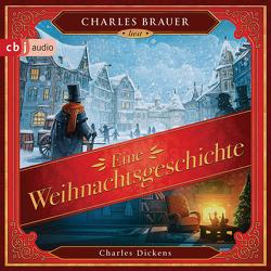 Eine Weihnachtsgeschichte von Brauer,  Charles, Dickens,  Charles, Schönfeldt,  Sybil Gräfin