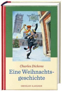 Eine Weihnachtsgeschichte von Dickens,  Charles, Haas,  Cornelia, Noch,  Curt
