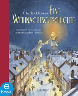 Eine Weihnachtsgeschichte von Dickens,  Charles, Kuhlmann,  Torben, Luhn,  Usch