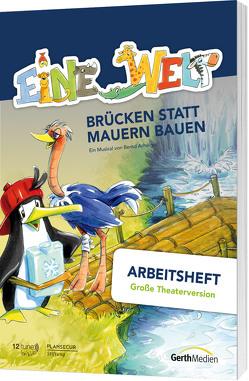 Eine Welt (Arbeitsheft – Große Theaterversion) von Arhelger,  Bernd
