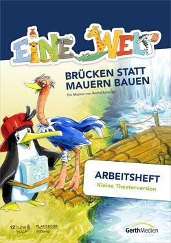 Eine Welt (Arbeitsheft – Kleine Theaterversion) von Arhelger,  Bernd