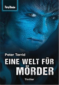 Eine Welt für Mörder von Terrid,  Peter