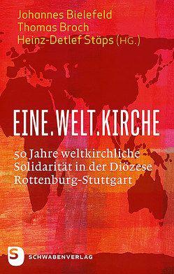 Eine.Welt.Kirche von Bielefeld,  Johannes, Broch,  Thomas, Stäps,  Heinz-Detlef