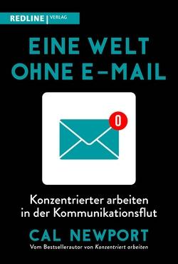 Eine Welt ohne E-Mail von Moldenhauer,  Friederike, Newport,  Cal