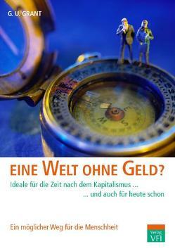 Eine Welt ohne Geld? von Grant,  G U