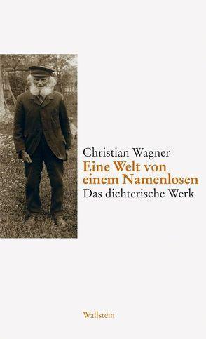 Eine Welt von einem Namenlosen von Keicher,  Ulrich, Kirsten,  Wulf, Pfäfflin,  Friedrich, Wagner,  Christian