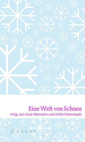Eine Welt von Schnee von Allenstein,  Ursel, Ostermeyer,  Ulrike
