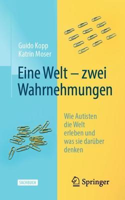 Eine Welt – zwei Wahrnehmungen von Kopp,  Guido, Moser,  Katrin
