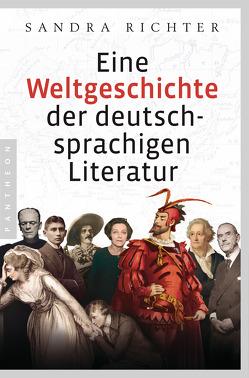 Eine Weltgeschichte der deutschsprachigen Literatur von Richter,  Sandra