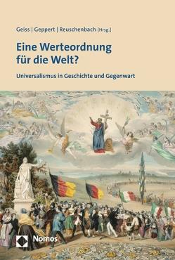 Eine Werteordnung für die Welt? von Geiss,  Peter, Geppert,  Dominik, Reuschenbach,  Julia