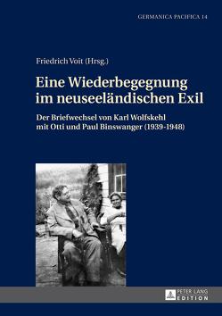 Eine Wiederbegegnung im neuseeländischen Exil von Voit,  Friedrich