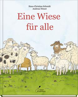 Eine Wiese für alle von Német,  Andreas, Schmidt,  Hans-Christian